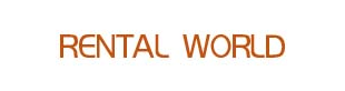 RENTAL WORLD -